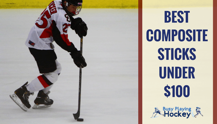 best composite hockey sticks under $100