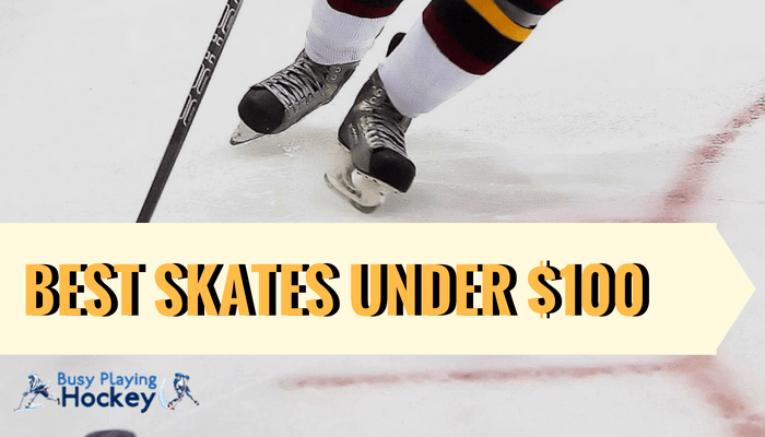 best hockey skates under $100